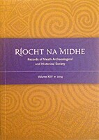 Riocht na Midhe, Vol. XXV (2014), records of…