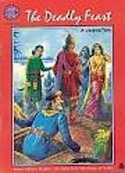 The Deadly Feast: A Jataka Tale (Amar Chitra…