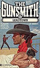 Leadtown (Gunsmith) by J. R. Roberts