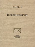 Le temps dans l'art by Alfred Jarry