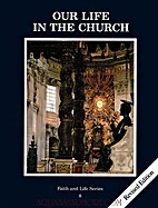 Our Life in the Church: revised edition by…