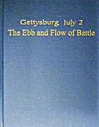 Gettysburg, July 2: The Ebb and Flow of…