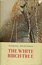 The white birch-tree, a novel by Mikhail…