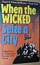 When the Wicked Seize a City by Chuck…