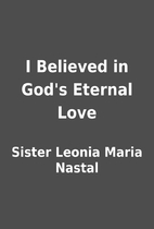 I Believed in God's Eternal Love by Sister…