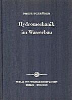 Hydromechanik im Wasserbau by Heinrich Press