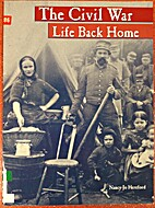The Civil War; Life back Home by Nancy-Jo…