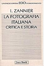 La Fotografia Italiana: Critica E Storia by…