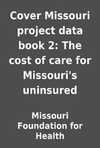Cover Missouri project data book 2: The cost…