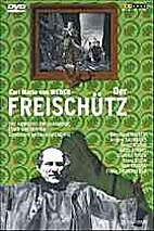 Der Freischütz [video recording] by Carl…