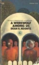 A werewolf among us by Dean Koontz