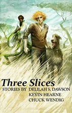 Three Slices by Kevin Hearne