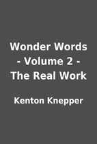 Wonder Words - Volume 2 - The Real Work by…