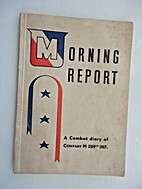 Morning Report: A Combat Diary of Company M,…