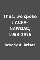 Thus, we spoke : ACPA-NAWDAC, 1958-1975 by…