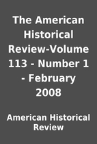 The American Historical Review-Volume 113 -…
