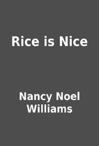 Rice is Nice by Nancy Noel Williams