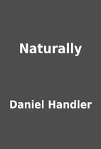 Naturally by Daniel Handler