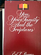 You, Your Family, and the Scriptures by Ed…