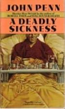 Deadly Sickness, A by John Penn
