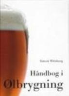 Håndbog i ølbrygning by Simon Wrisberg