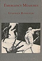 Emergency Measures by Stephen Rodefer