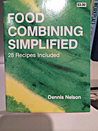 Food Combining Simplified: How to Get the…