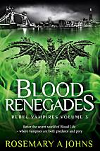 Blood Renegades (Rebel Vampires Book 3) by…