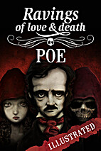 Ravings of love & death by Edgar Allan Poe