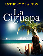 La Ciguapa by Anthony C Patton