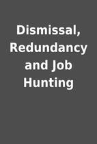 Dismissal, Redundancy and Job Hunting