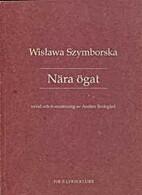 Nära ögat by Wisława Szymborska