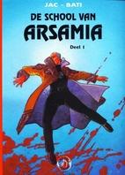 De school van Arsamia, 01: Deel 1 by…