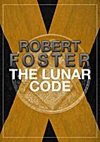 The Lunar Code by Robert Foster
