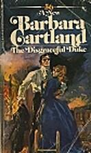 The Disgraceful Duke by Barbara Cartland