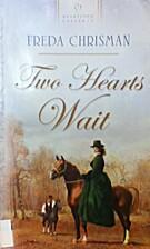 Two Hearts Wait by Freda Chrisman
