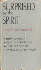 Surprised by the Spirit by Edward J. Farrell