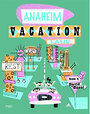 Anaheim Vacation Land - David Oneal