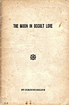 The moon in occult lore by Corinne Heline