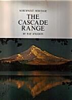 Cascade Range by Ray Atkeson