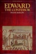 Edward the Confessor by Frank Barlow
