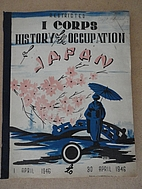 I Corps History of the Occupation of Japan,…
