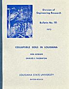 Collapsible Soils in Louisiana by Ara Arman