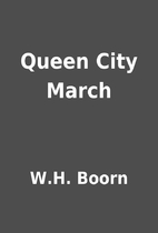 Queen City March by W.H. Boorn