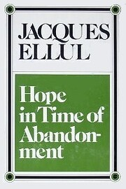 Hope in time of abandonment by Jacques Ellul