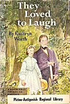 They Loved to Laugh by Kathryn Worth