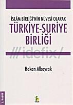 Türkiye-Suriye Birliği İslam Birliği'nin…