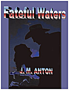 Fateful Waters by J.M. Anton