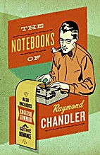 The Notebooks of Raymond Chandler by Raymond…