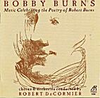 Bobby Burns : music celebrating the poetry…